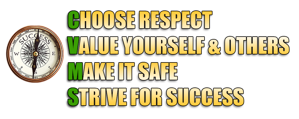 Picture of CVMotto: Choose Respect, Value Yourself & Others, Make it Safe, Strive for Success